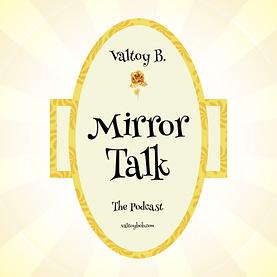 Mirror Talk Valtoy B.